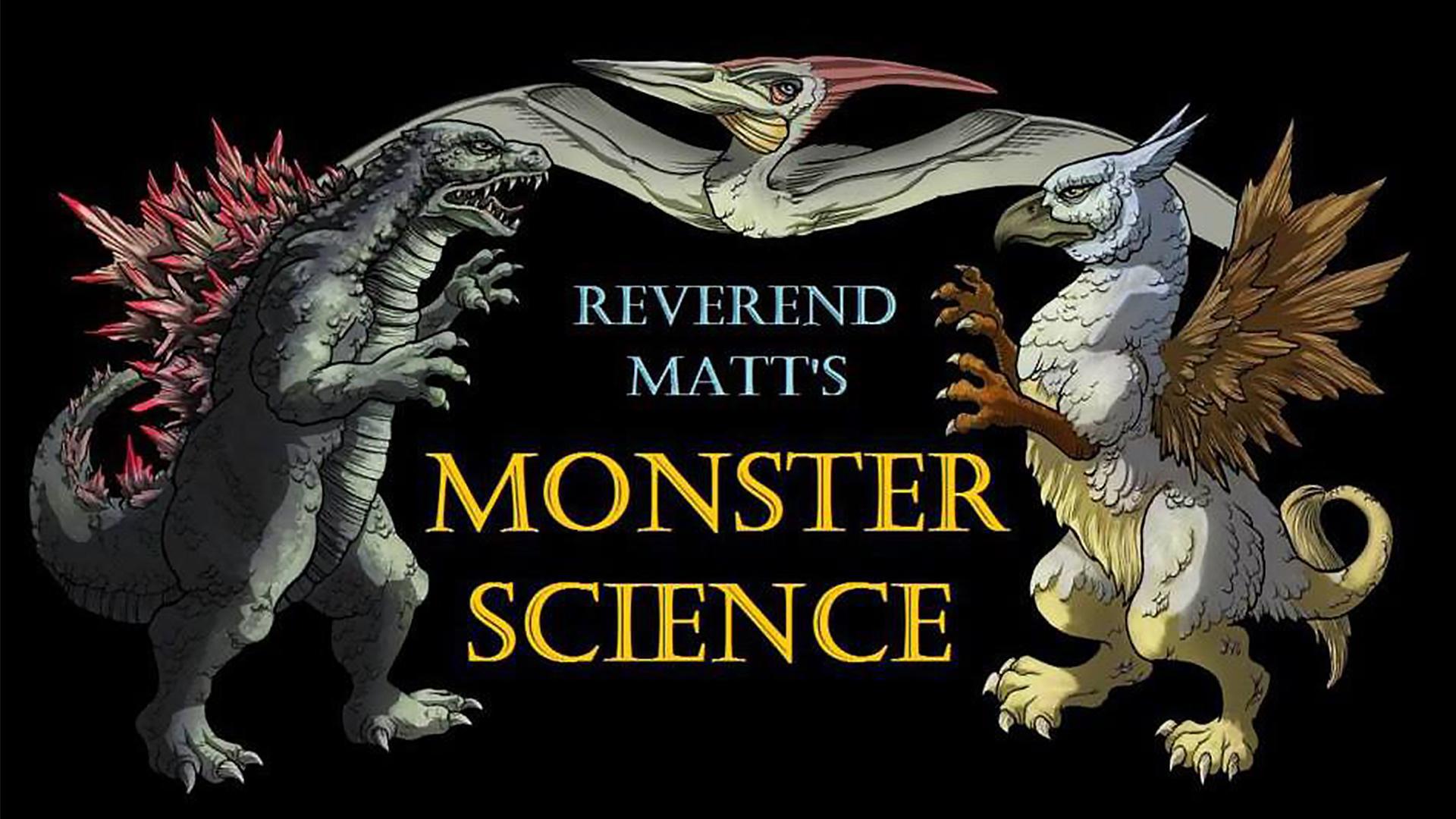 Reverend Matt's Monster Science