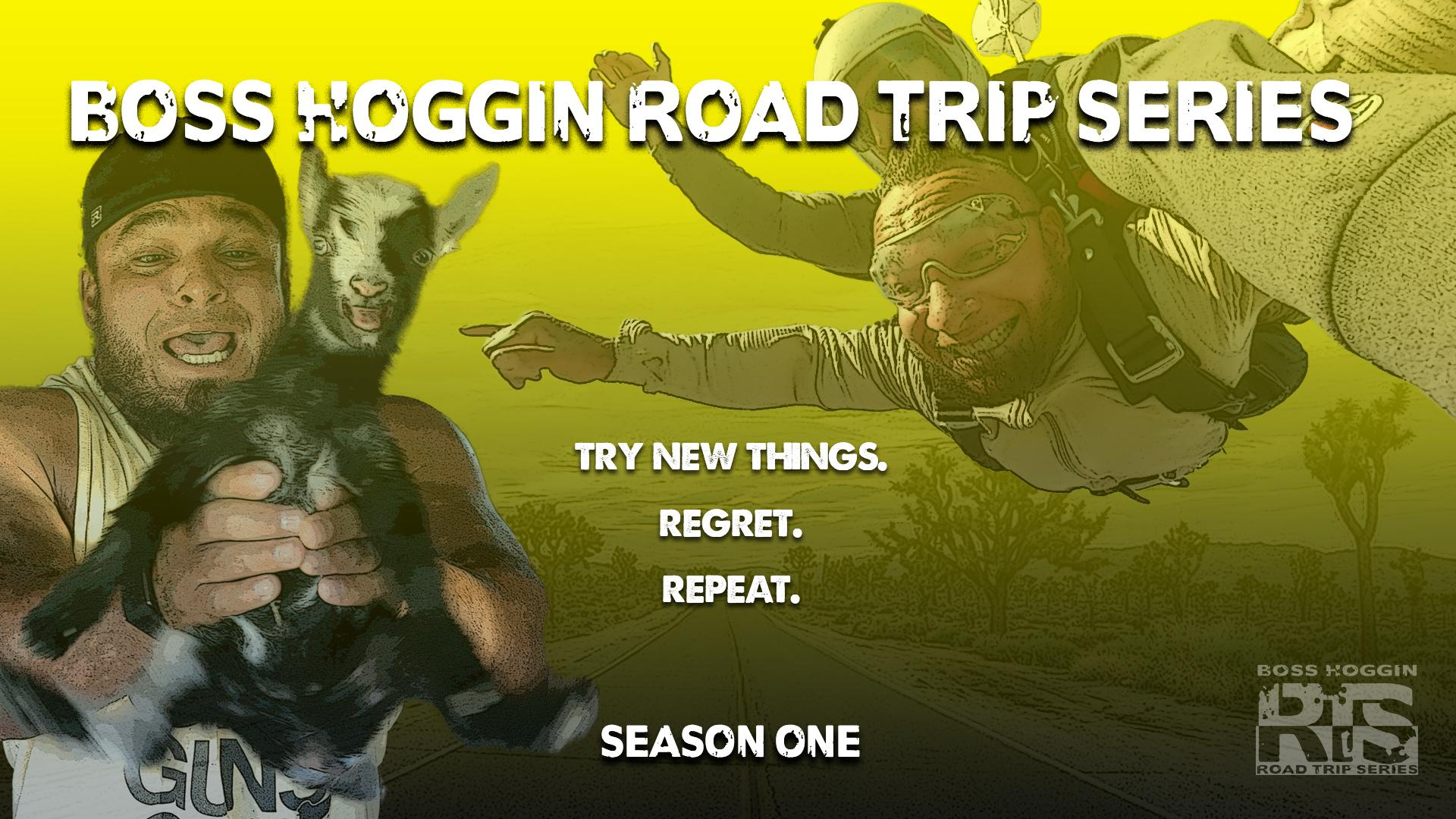 Boss Hoggin Road Trip Series