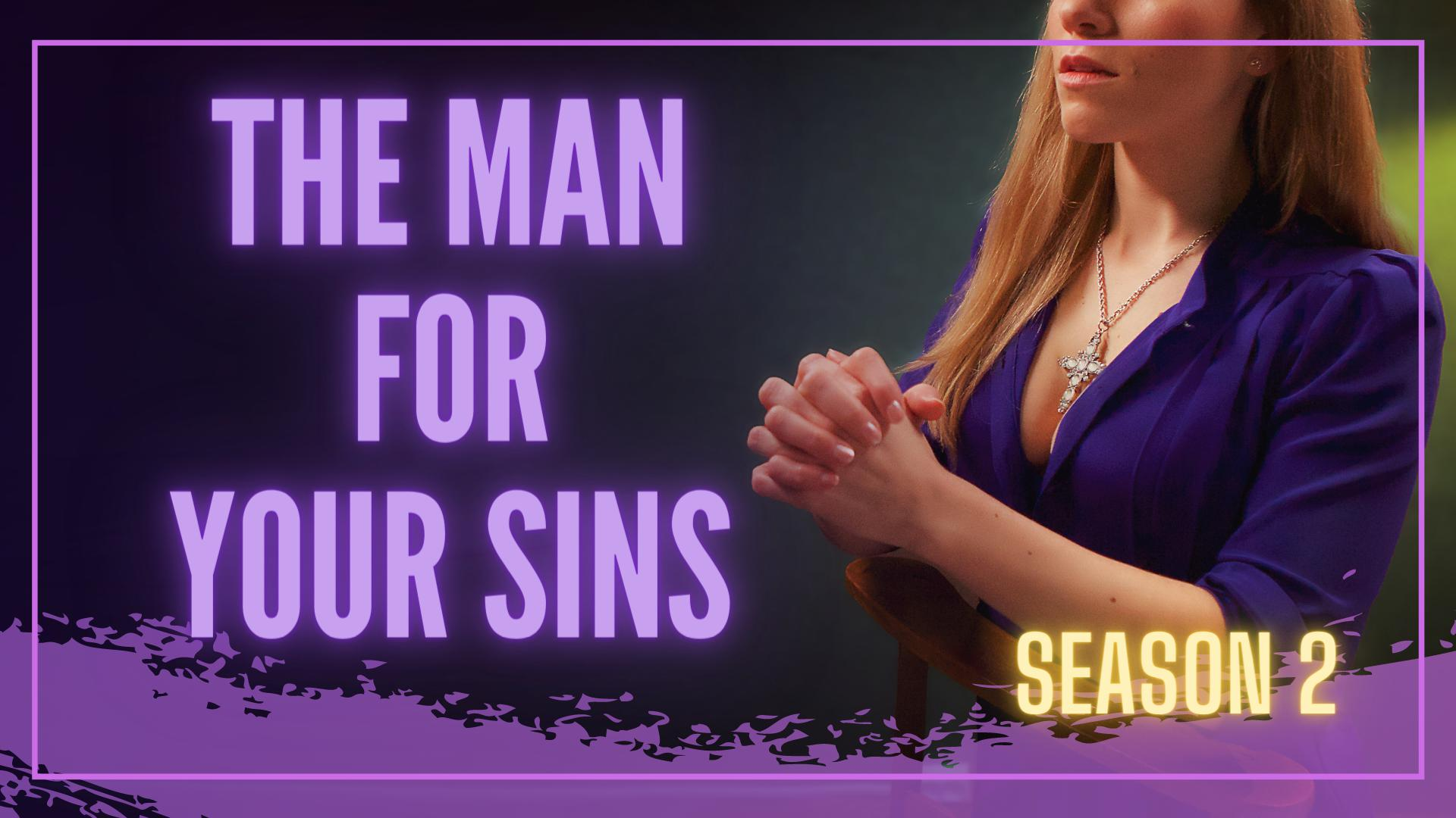 The Man for Your Sins