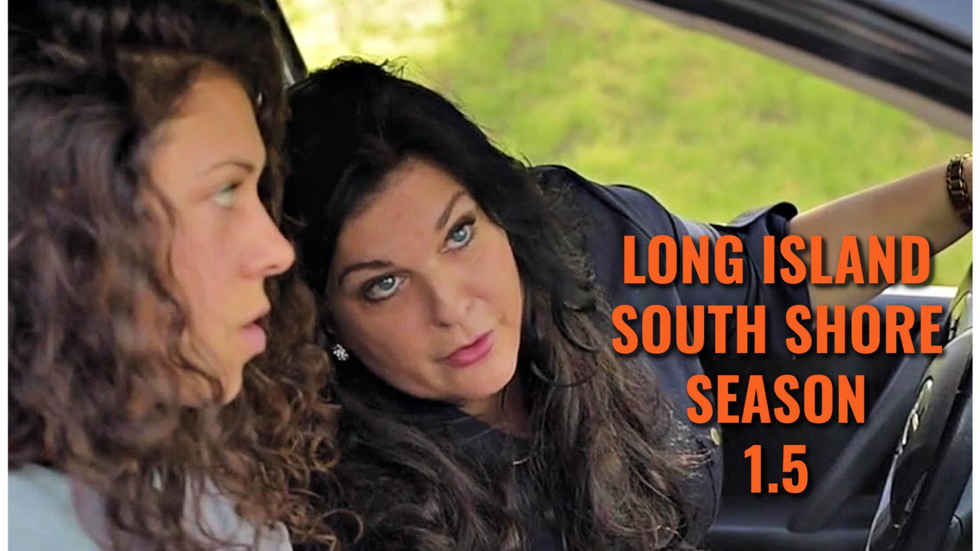 Long Island South Shore (Season 1.5)